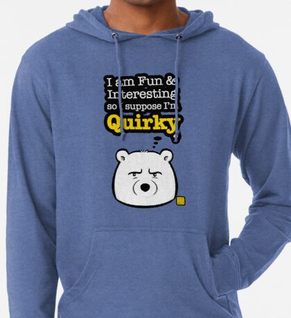 I'm Quirky Lightweight Hoodie
