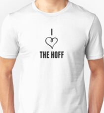 I Love The Hoff! Unisex T-Shirt