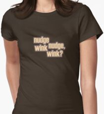 Nudge nudge, wink wink? Women's Fitted T-Shirt
