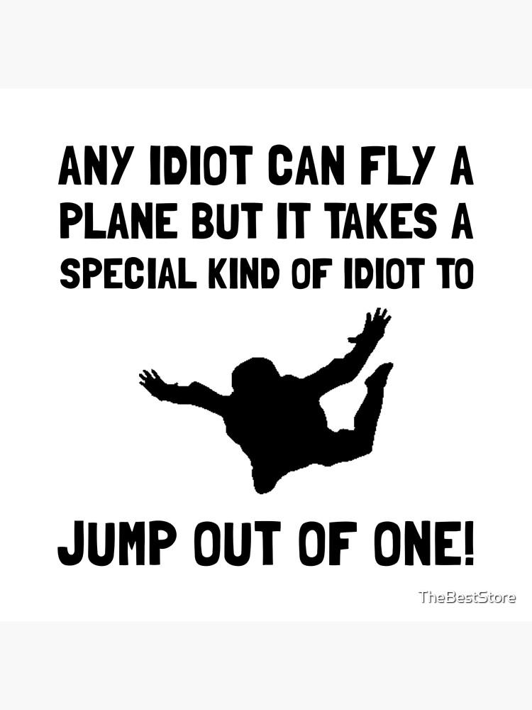 Idiot Fallschirmspringen von TheBestStore