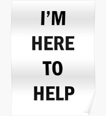 I'm here to help Poster