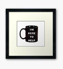 I'm here to help 2 Framed Print
