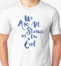 Doctor Who - We are all Stories In The End T-Shirt