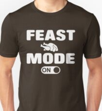 Feast Mode ON Unisex T-Shirt