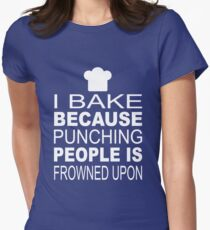 I Bake because punching people is frowned upon T-Shirt