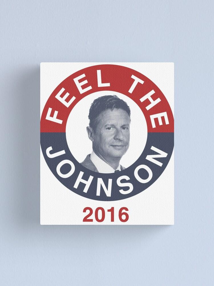 Alternate view of Gary Johnson Feel the Johnson Canvas Print