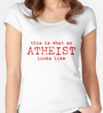 What An Atheist Looks Like (rtext) Women's Fitted Scoop T-Shirt