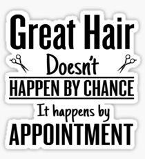 Great hair happens by appointment Sticker