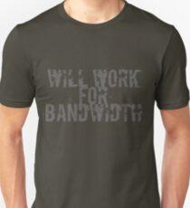 Will Work for Bandwidth - Geek  Unisex T-Shirt