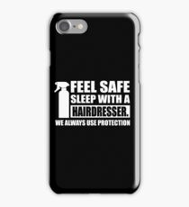 Feel safe, sleep with a hairdresser iPhone Case/Skin
