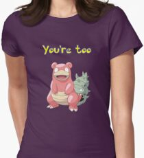 You're too Slowbro Womens Fitted T-Shirt