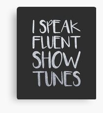 I Speak Fluent Showtunes Canvas Print