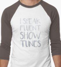 I Speak Fluent Showtunes Men's Baseball ¾ T-Shirt
