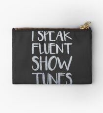 I Speak Fluent Showtunes Studio Pouch