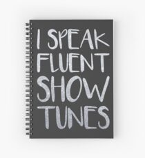 I Speak Fluent Showtunes Spiral Notebook