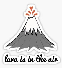 lava is in the air Sticker