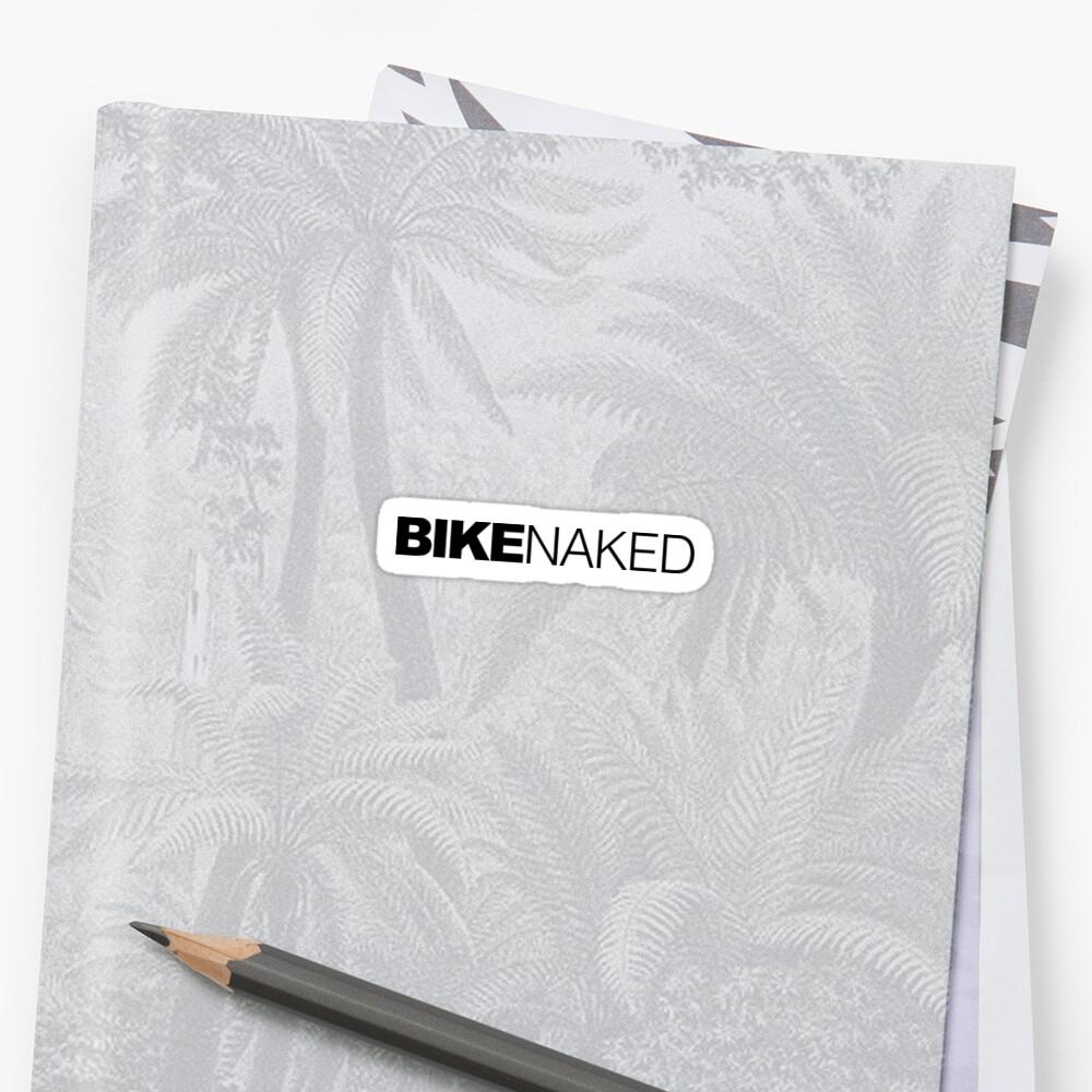 Bike Naked by LudlumDesign