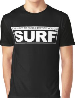 Paddle before Surf Graphic T-Shirt