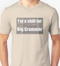 Shill for Big Grammar Unisex T-Shirt