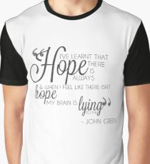 There is always hope John Green Quote Graphic T-Shirt