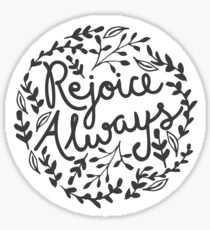 Rejoice Always Sticker Sticker