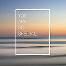 you are so special. by tempuros