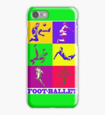 Football and ballet = foot-ballet iPhone Case/Skin
