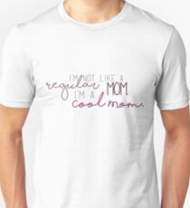 Cool Mom - Mean Girls  Unisex T-Shirt