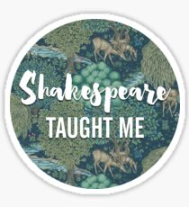 LIT NERD :: SHAKESPEARE TAUGHT ME Sticker