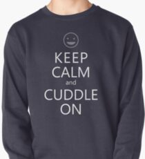 Keep Calm and Cuddle On. Pullover