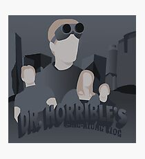 Doctor Horrible's Sing-Along Blog Photographic Print