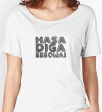 HASA DIGA EEBOWAI - The Book Of Mormon Women's Relaxed Fit T-Shirt