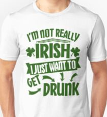 Not Really Irish Just Getting Drunk St Patricks Day T-Shirt