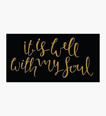 It Is Well With My Soul, Gold Photographic Print