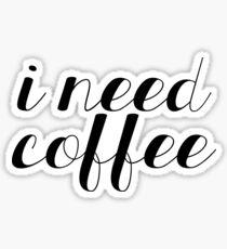 i need coffe Sticker