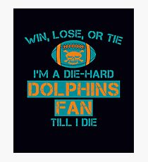 die hard dolphins Fan Photographic Print
