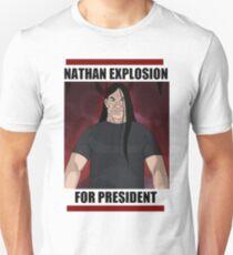 Nathan Explosion For President Unisex T-Shirt