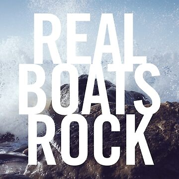 Real Boats Rock by meapineapple