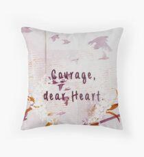 courage, dear heart pink Throw Pillow