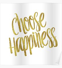 Choose Happiness Gold Faux Foil Metallic Glitter Inspirational Quote  Poster
