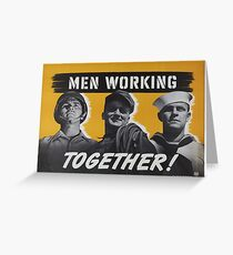"""Men Working Together!""  - Vintage retro ww2 armed forces military propaganda poster Greeting Card"