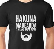 Hakuna Mabearda It Means Great Beard Unisex T-Shirt