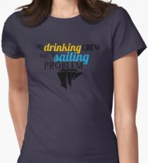 My Drinking Crew Has a Sailing Problem T-Shirt