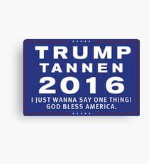 Trump/Tannen Ticket 2016 Canvas Print