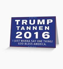 Trump/Tannen Ticket 2016 Greeting Card