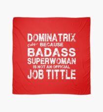 Dominatrix Only Because Badass Superwoman White Scarf