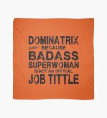 Dominatrix Only Because Badass Superwoman Scarf