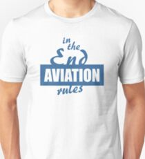 In the End Aviation Rules T-Shirt