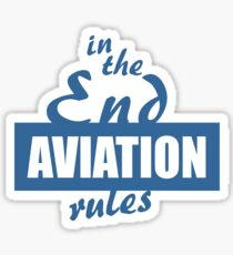 In the End Aviation Rules Sticker