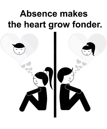 Separation makes the heart grow fonder